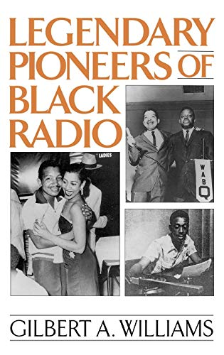 Legendary Pioneers of Black Radio 9780275958886