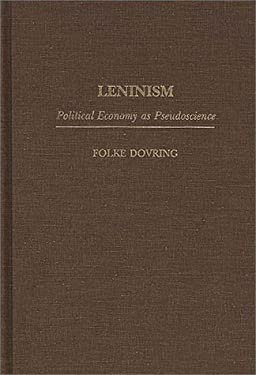 Leninism: Political Economy as Pseudoscience 9780275954642