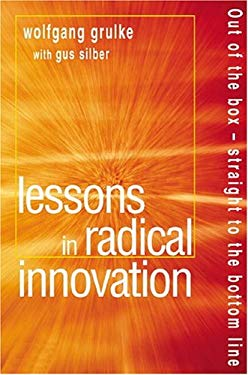 Lessons in Radical Innovation: Out of the Box--Straight to the Bottom Line 9780273659488