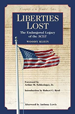 Liberties Lost: The Endangered Legacy of the ACLU 9780275985066