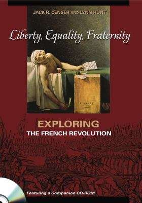 Liberty, Equality, Fraternity: Exploring the French Revolution 9780271020884