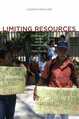 Limiting Resources: Market-Led Reform and the Transformation of Public Goods 9780271037189