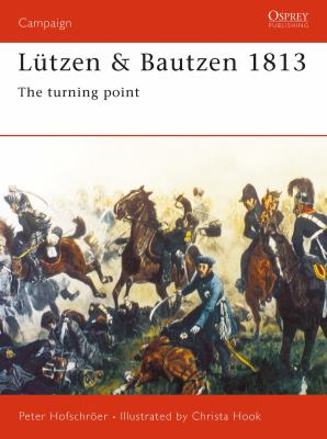 Lutzen & Bautzen 1813: The Turning Point 9780275986216