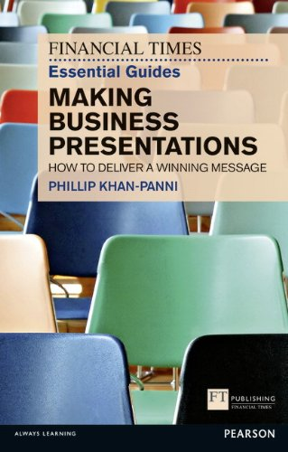 FT Essential Guide to Making Business Presentations: How to Deliver a Winning Message 9780273757993