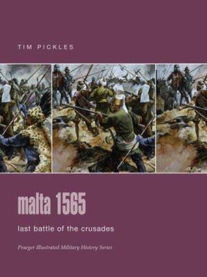 Malta 1565: Last Battle of the Crusades 9780275988524