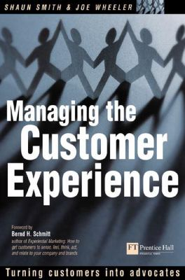 Managing the Customer Experience: Turning Customers Into Advocates 9780273661955
