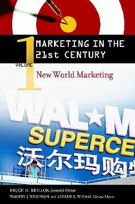 Marketing in the 21st Century: New World Marketing, Volume 1