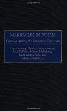 Marriages in Russia: Couples During the Economic Transition 9780275961473