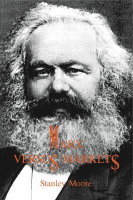 Marx Versus Markets 9780271026558