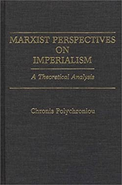 Marxist Perspectives on Imperialism: A Theoretical Analysis 9780275937201