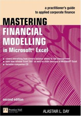 Mastering Financial Modelling in Microsoft Excel: A Practitoner's Guide to Applied Corporate Finance [With CDROM] 9780273708063