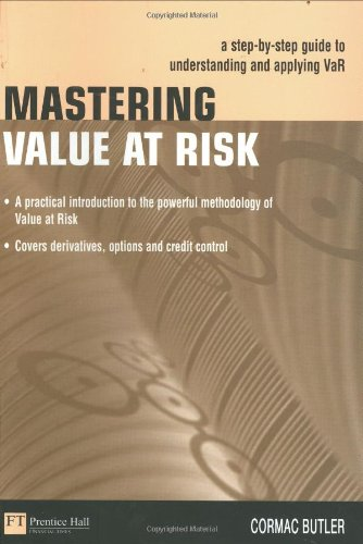 Mastering Value Risk: A Step-By-Step Guide to Understanding & Applying Var 9780273637523