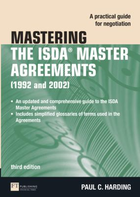 Mastering the ISDA Master Agreements (1992 and 2002): A Practical Guide for Negotiation 9780273725206