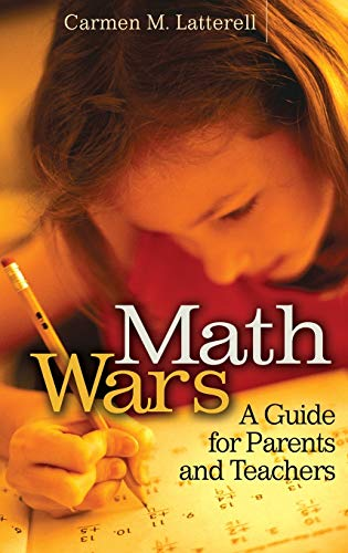 Math Wars: A Guide for Parents and Teachers 9780275984236