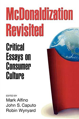 McDonaldization Revisited: Critical Essays on Consumer Culture 9780275961046
