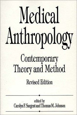 Medical Anthropology: Contemporary Theory and Method, Revised Edition 9780275952655