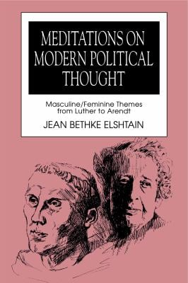 Meditations on Modern Political Thought: Masculine/Feminine Themes from Luther to Arendt 9780271008646