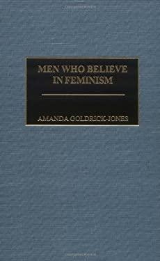 Men Who Believe in Feminism 9780275968229