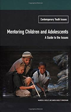 Mentoring Children and Adolescents: A Guide to the Issues 9780275979751