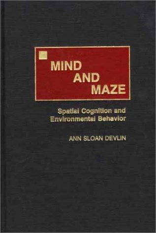 Mind and Maze: Spatial Cognition and Environmental Behavior 9780275967840