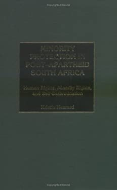 Minority Protection in Post-Apartheid South Africa: Human Rights, Minority Rights, and Self-Determination 9780275973537