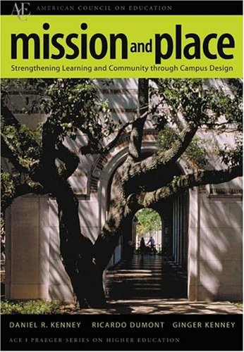Mission and Place: Strengthening Learning and Community Through Campus Design 9780275981235
