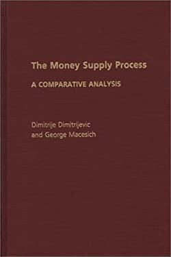 The Money Supply Process: A Comparative Analysis 9780275935979