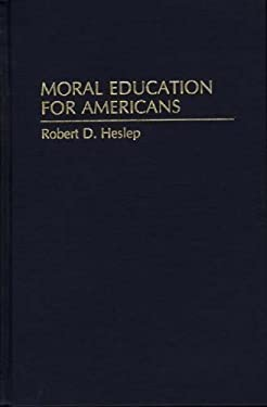 Moral Education for Americans 9780275950736