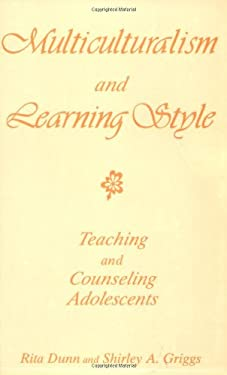 Multiculturalism and Learning Style: Teaching and Counseling Adolescents 9780275964801
