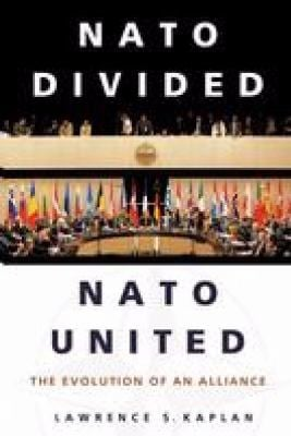 NATO Divided, NATO United: The Evolution of an Alliance 9780275983772