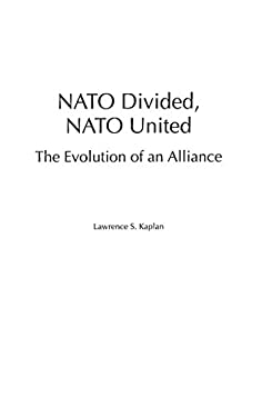NATO Divided, NATO United: The Evolution of an Alliance 9780275980061