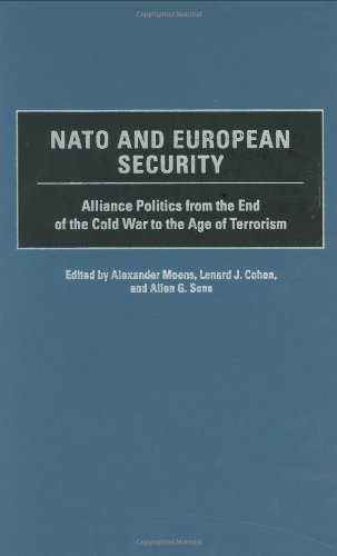 NATO and European Security: Alliance Politics from the End of the Cold War to the Age of Terrorism