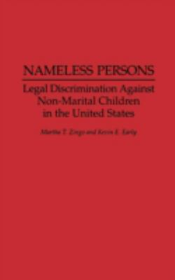 Nameless Persons: Legal Discrimination Against Non-Marital Children in the United States 9780275947118
