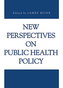 New Perspectives on Public Health Policy 9780271027579