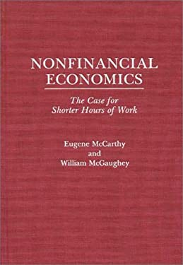 Nonfinancial Economics: The Case for Shorter Hours of Work 9780275925147