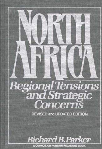 North Africa: Regional Tensions and Strategic Concerns; Revised and Updated Version 9780275927738