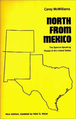 North from Mexico: The Spanish-Speaking People of the United States; New Edition, Updated by Matt S. Meier 9780275932244