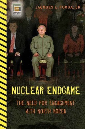 Nuclear Endgame: The Need for Engagement with North Korea 9780275990749