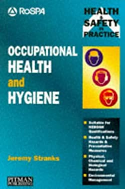 Occupational Health and Hygiene: Physical, Chemical and Biological Hazards 9780273609087
