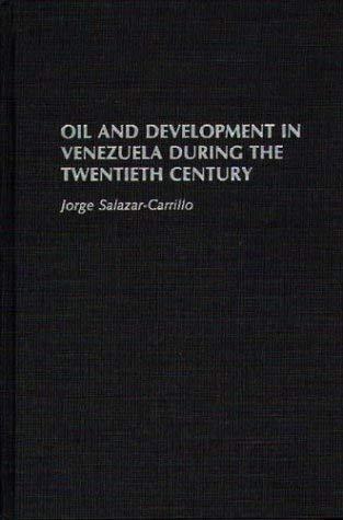 Oil and Development in Venezuela During the Twentieth Century 9780275928490