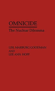 Omnicide: The Nuclear Dilemma 9780275932985