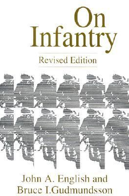 On Infantry: Revised Edition (REV) 9780275949723
