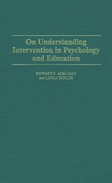 On Understanding Intervention in Psychology and Education 9780275948887
