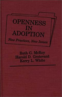 Openness in Adoption: New Practices, New Issues 9780275929336