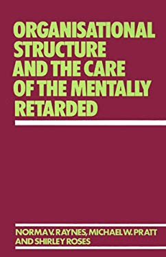 Organisational Structure and the Care of the Mentally Retarded 9780275904111