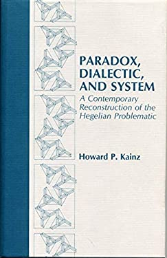 Paradox, Dialectic, & System 9780271004990