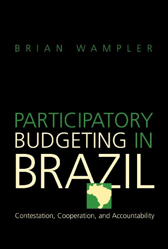 Participatory Budgeting in Brazil: Contestation, Cooperation, and Accountability 9780271032535