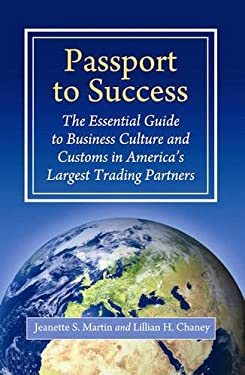 Passport to Success: The Essential Guide to Business Culture and Customs in America's Largest Trading Partners 9780275997168