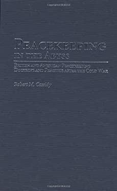 Peacekeeping in the Abyss: British and American Peacekeeping Doctrine and Practice After the Cold War 9780275976965