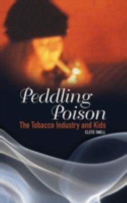 Peddling Poison: The Tobacco Industry and Kids 9780275982393